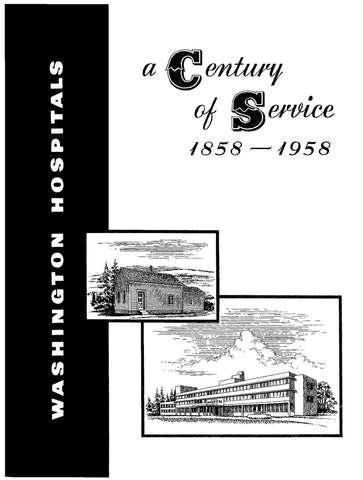 Washington Hospitals: A Century of Service 1858 -1958