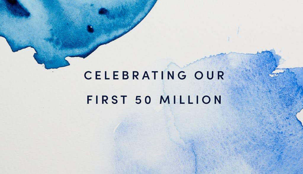 "Image with the text ""Celebrating our first 50 million."""