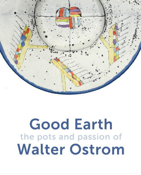Good Earth: The Pots and Passion of Walter Ostrom
