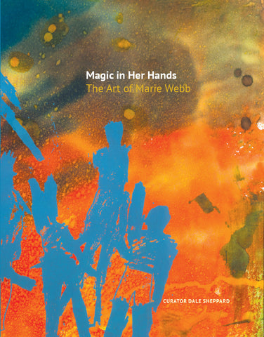 Magic in Her Hands - The Art of Marie Webb
