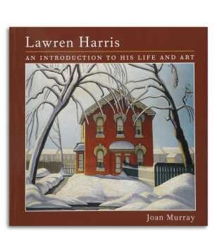 Lawren Harris - An Introduction to His Life and Art
