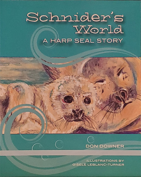 Schnider's World: A Harp Seal Story