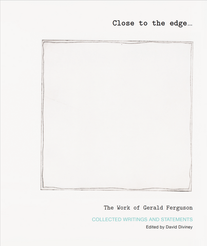 Close to the edge... The Work of Gerald Ferguson