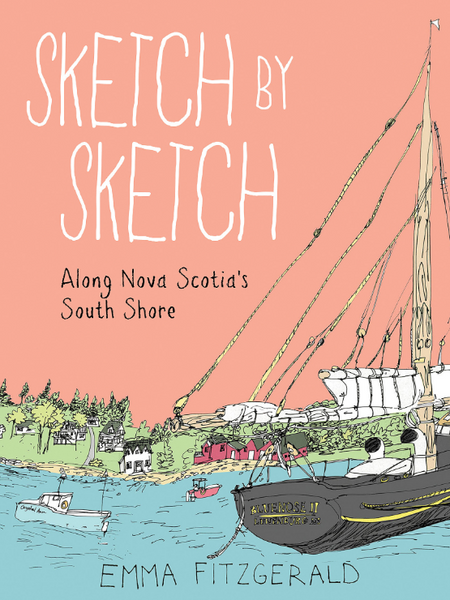 Sketch by Sketch Along Nova Scotia's South Shore by Emma FitzGerald