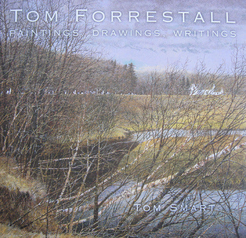Tom Forrestall; Paintings, Drawings, Writings - Tom Smart