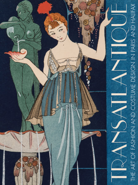 Transatlantique: The Art of Fashion and Costume Design in Paris and Halifax