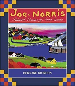 Joe Norris - Painted Visions of Nova Scotia
