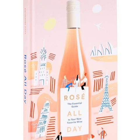 Coffee Table Book | Rosé All Day: The Essential Guide to Your New Favorite Wine