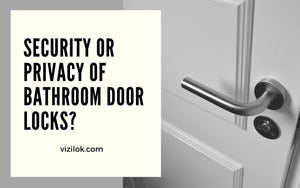 security or privacy of bathroom door locks
