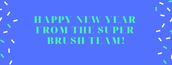 Happy New Year from the Super Brush Team!
