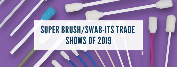 Super Brush/Swab-its Trade Shows of 2019