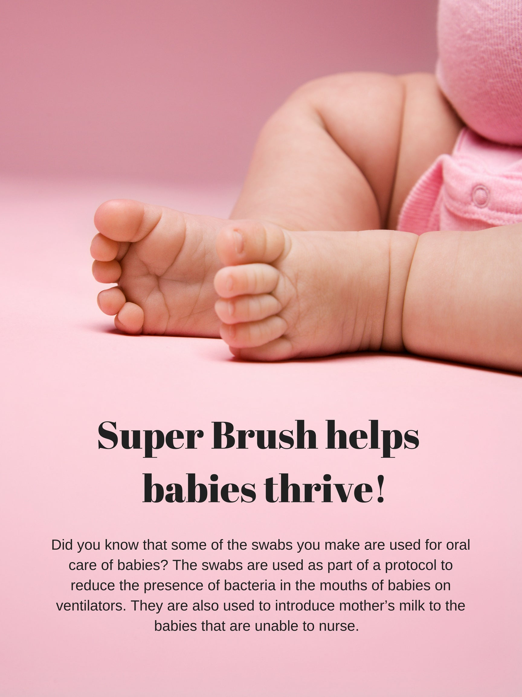 Super Brush Helps Babies Thrive!