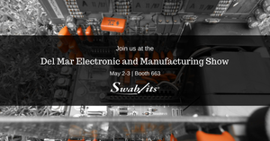 Three Things You Need to Know Before the Del Mar Electronics and Manufacturing Show