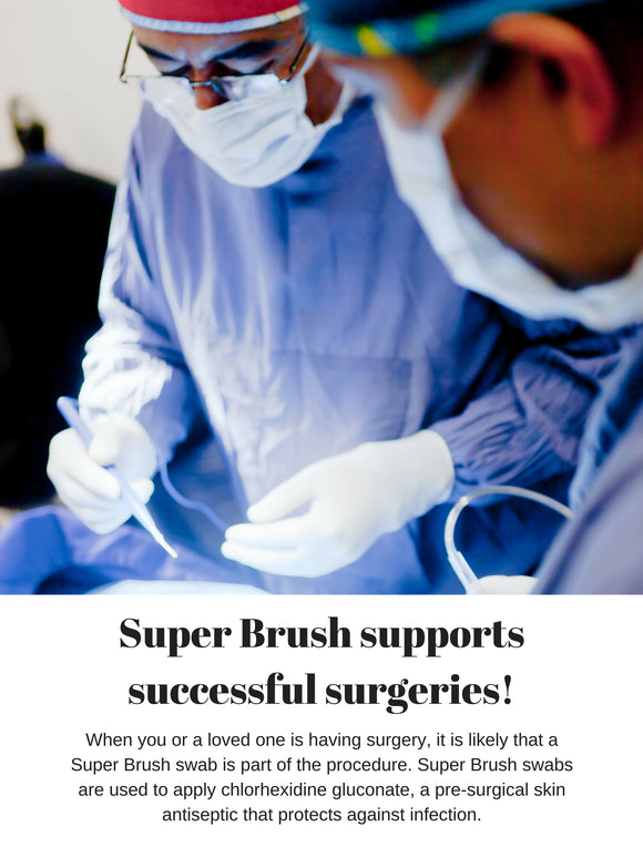 Super Brush Supports Successful Surgeries!