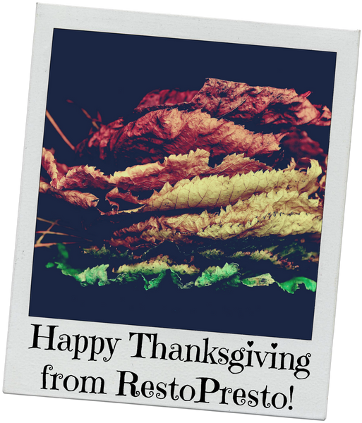 HAPPY THANKSGIVING FROM RESTOPRESTO!