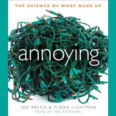 Annoying: The Science of What Bugs Us