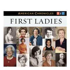 American Chronicles:  First Ladies
