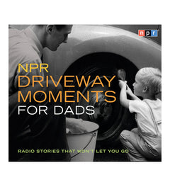 Driveway Moments: For Dads