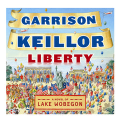PHC: Liberty: A Novel of Lake Wobegon