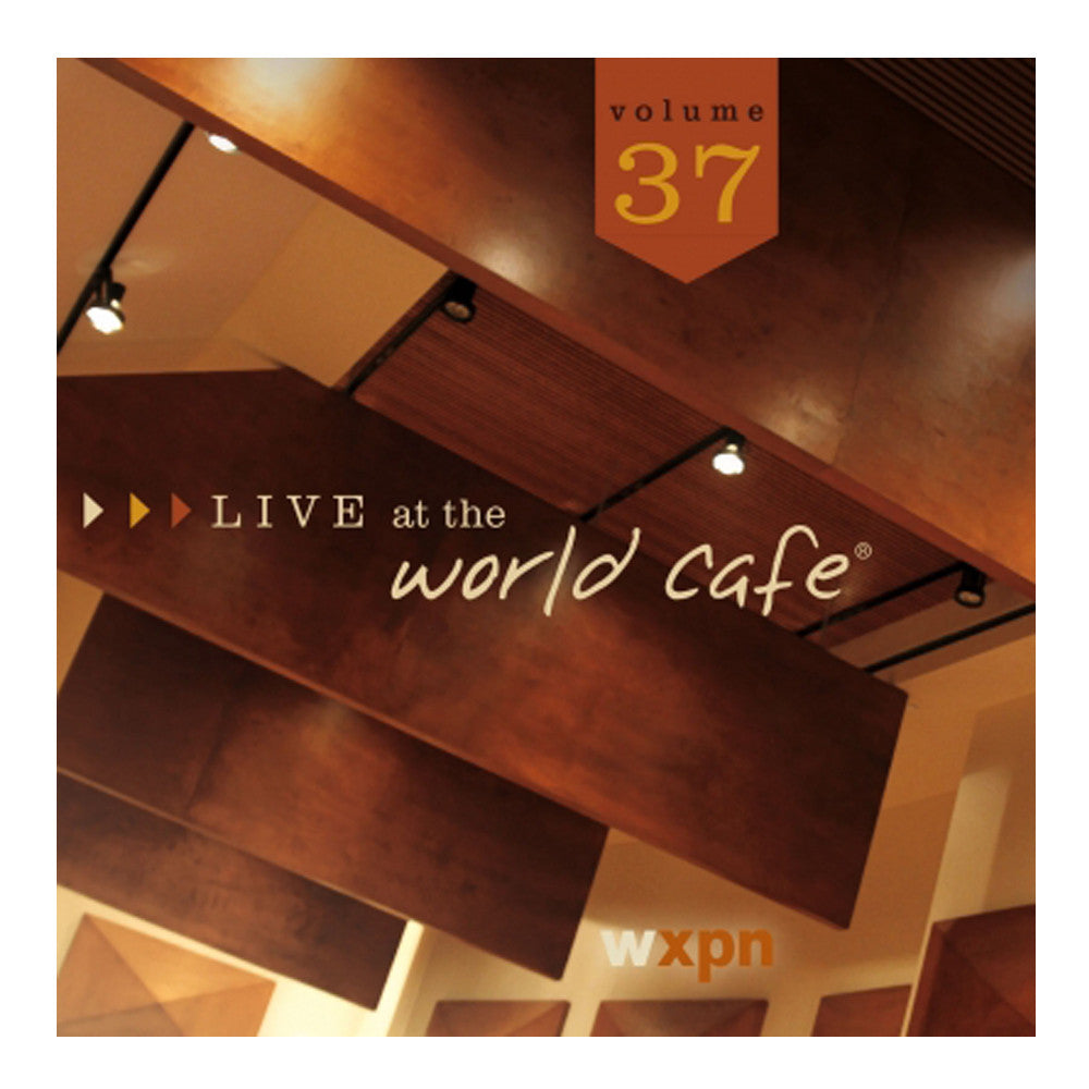 Live at the World Cafe Volume 37