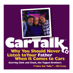 Car Talk: Why You Should Never Listen to Your Father