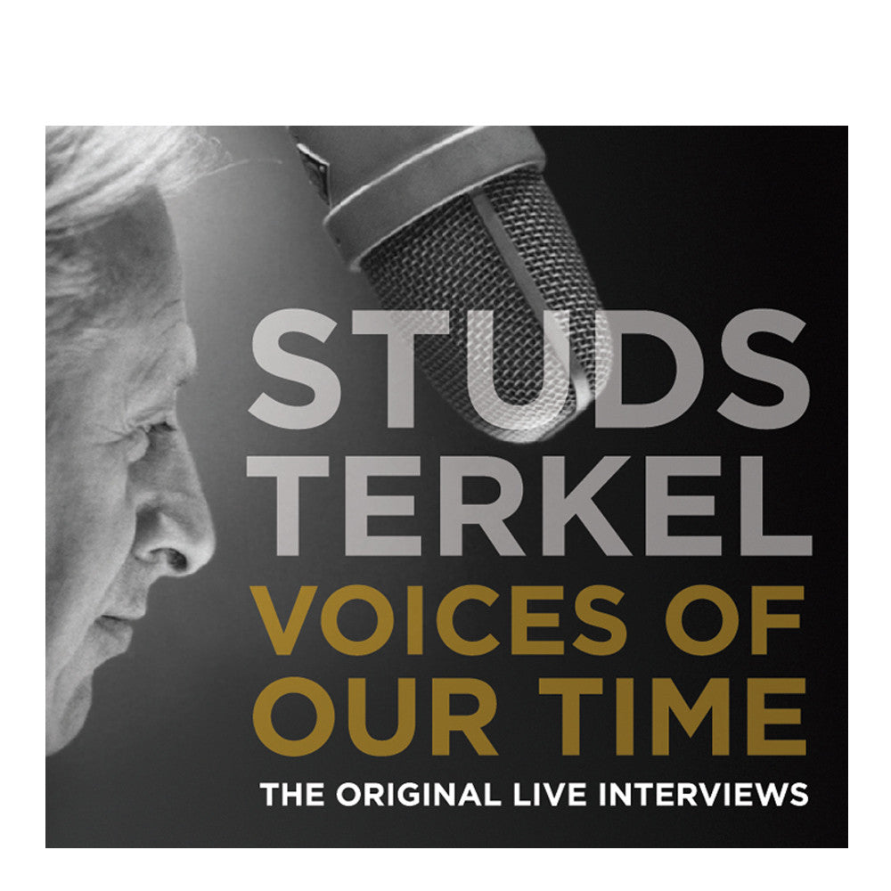 Voices of Our Time: Studs Terkel Interviews