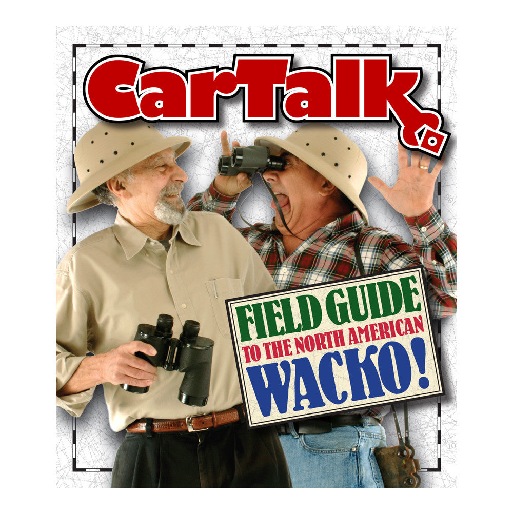 Car Talk: Field Guide to the North American Wacko