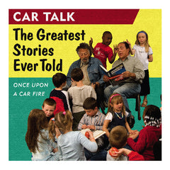 Car Talk: The Greatest Stories Ever Told
