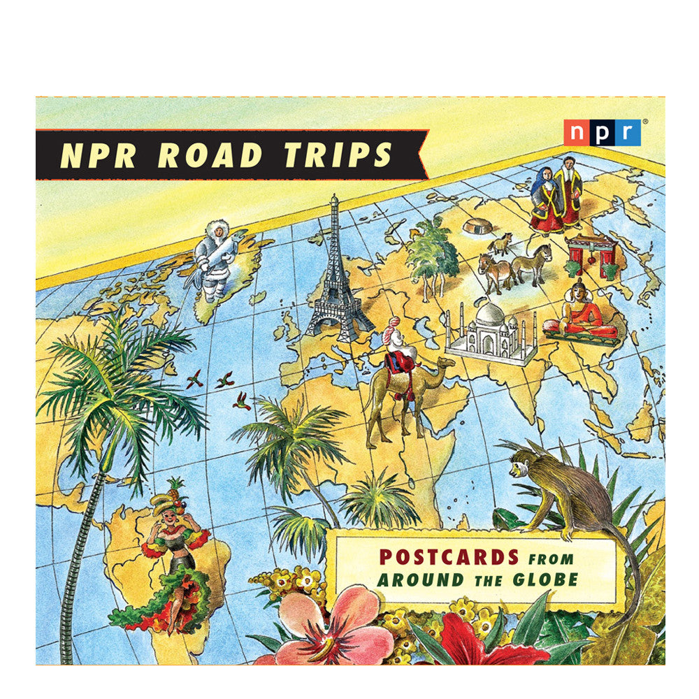 NPR Road Trips: Postcards From Around the Globe