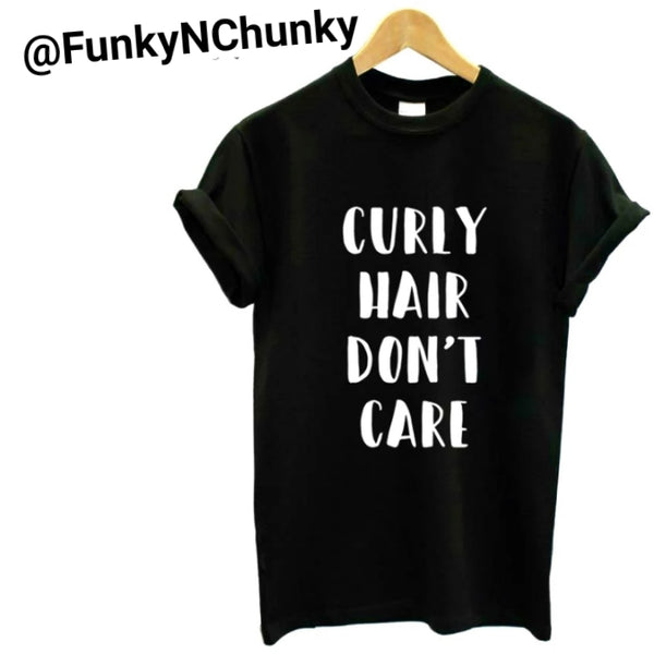 Curly hair don't care  -t-shirt