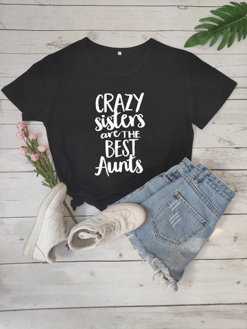 Crazy sisters are the best Aunts - T-Shirt