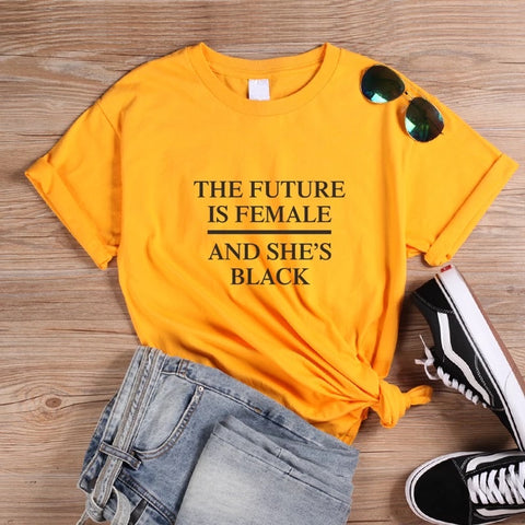 The Future Is Female And She's Balck Slogan T Shirt Feminist  - Cotton