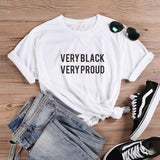 Very Black Very Proud Unisex Slogan T Shirts - t-shirt