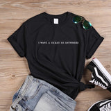I want a ticket to anywhere - t-shirt