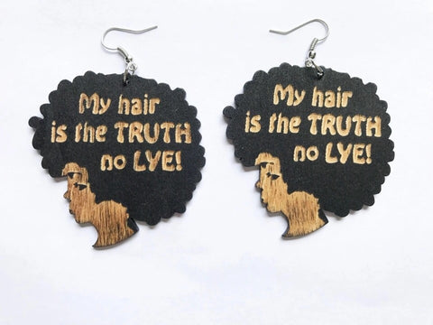 My Hair is the TRUTH NO  LYE !  Wooden earrings