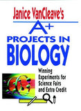 Janice VanCleave's A+ Projects in Biology: Winning Experiments for Science Fairs and Extra Credit - The Science Shop