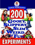 Janice VanCleave's 200 Gooey, Slippery, Slimy, Weird and Fun Experiments - The Science Shop