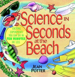 Science in Seconds at the Beach : Exciting Experiments You Can Do in Ten Minutes or Less - The Science Shop