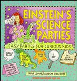 Einstein's Science Parties: Easy Parties for Curious Kids - The Science Shop