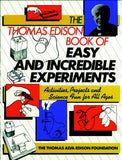 The Thomas Edison Book of Easy and Incredible Experiments - The Science Shop