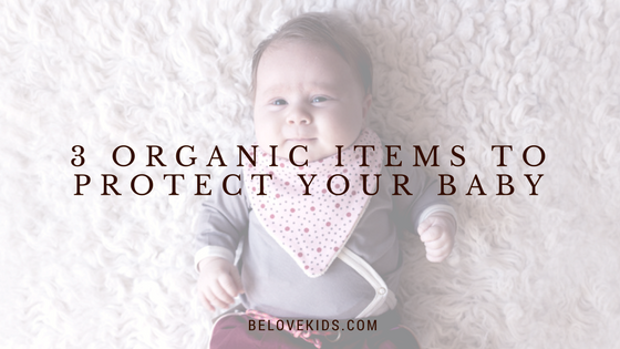 Three organic items to protect your baby
