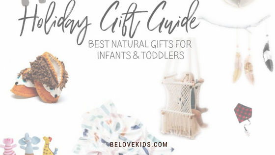 BE love kids Holiday Gift Guide Best Natural Gifts for Infants