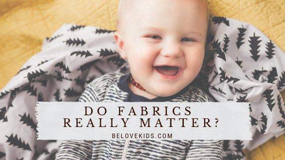 Do Fabrics Really Matter? BE LOVE kids organic kids clothing
