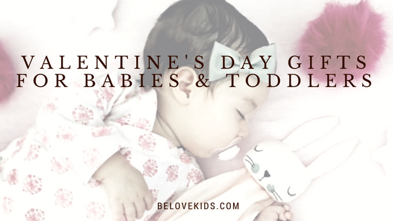 Valentine's Day Gifts for Babies & Toddlers