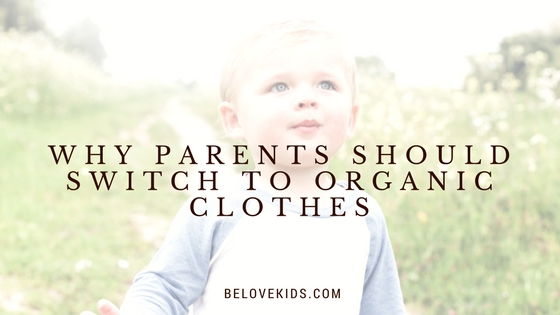 why parents should switch to organic clothes
