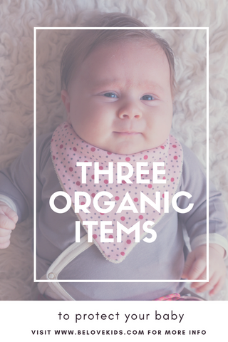 three organic items to protect your baby against including organic clothing, bedding, toys and food