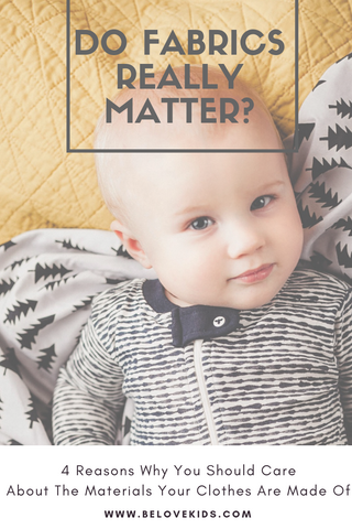 Do Fabrics Really Matter? BE LOVE kids organic cotton kids clothing