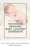 Selecting The Best Natural & Organic Baby Laundry Detergent BE LOVE kids