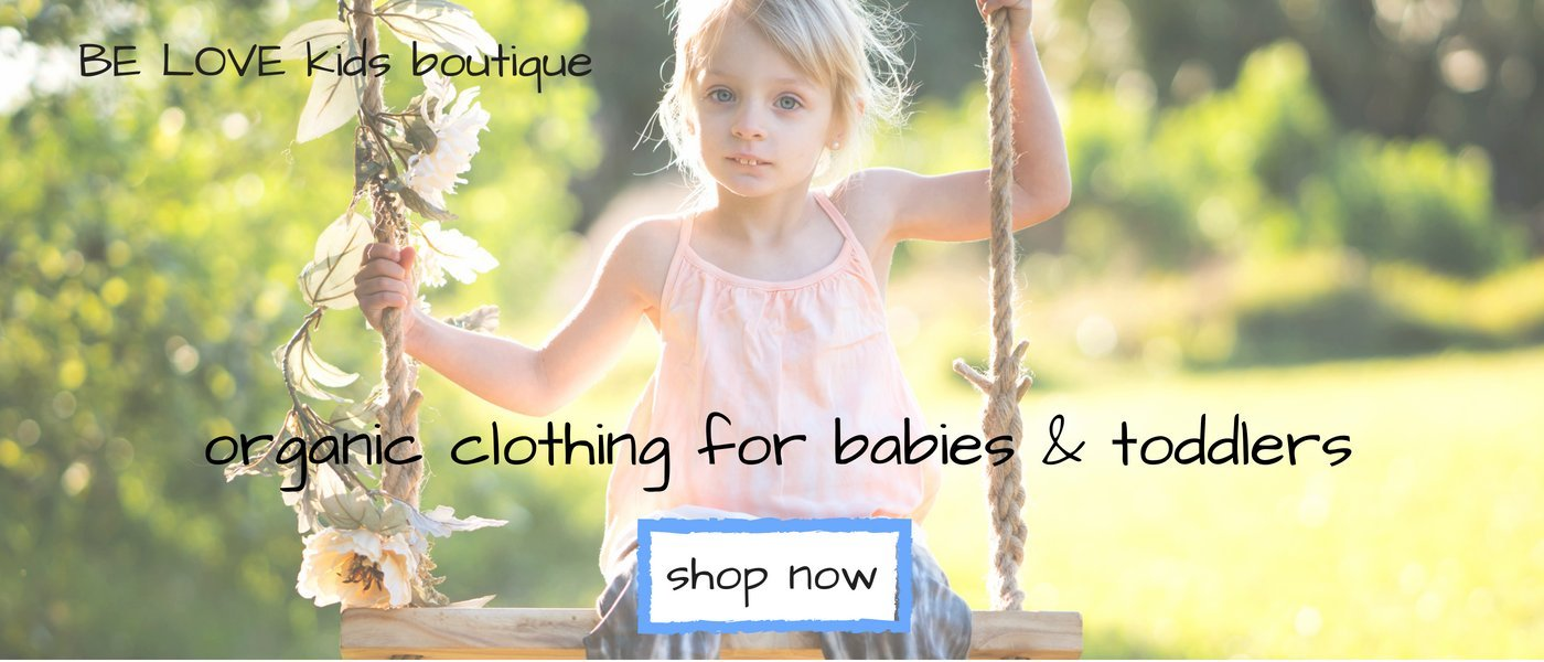 BE LOVE kids organic kids clothes baby & toddler boutique