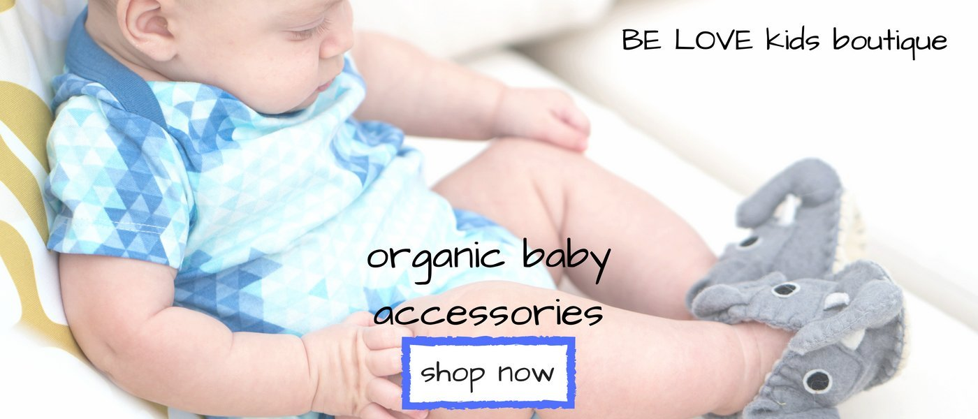 organic baby accessories BE LOVE kids